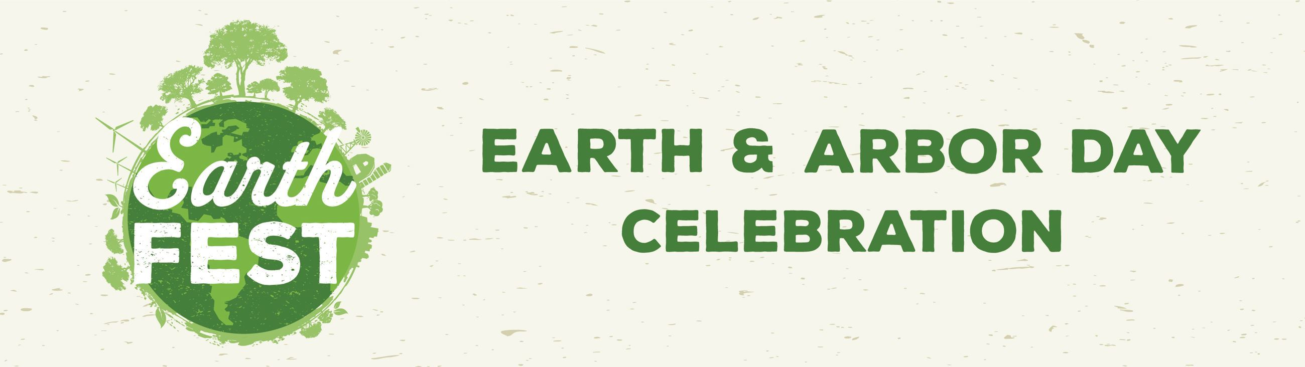 Earth Fest: Earth & Arbor Day Celebration