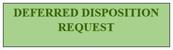 Deferred Disposition Request Opens in new window